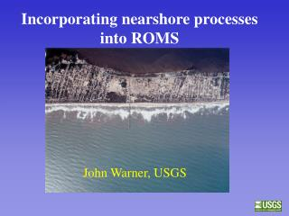 Incorporating nearshore processes into ROMS