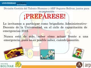 División Gestión del Talento Humano y  ARP Seguros Bolívar, juntos para  su  protección