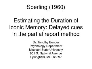 Dr. Timothy Bender Psychology Department Missouri State University 901 S. National Avenue