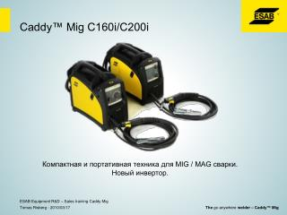 Caddy� Mig C160i/C200i