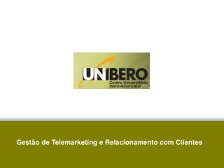 Gestão de Telemarketing e Relacionamento com Clientes