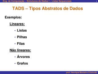 TADS – Tipos Abstratos de Dados