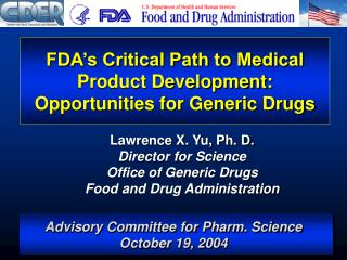 FDA's Critical Path to Medical Product Development: Opportunities for Generic Drugs
