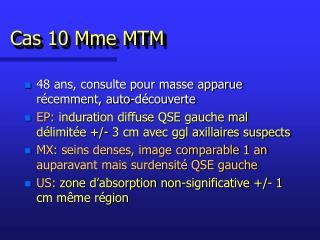 Cas 10 Mme MTM