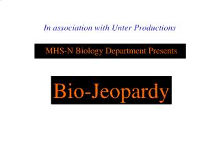 MHS-N Biology Department Presents