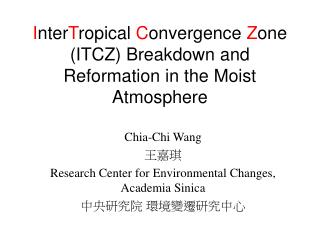 I nter T ropical  C onvergence  Z one  (ITCZ) Breakdown and Reformation in the Moist Atmosphere