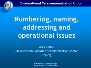 Numbering, naming, addressing and operational issues