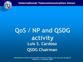 QoS / NP and QSDG activity