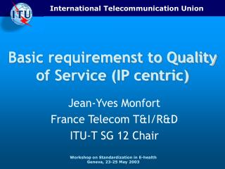 Basic requiremenst to Quality of Service (IP centric)