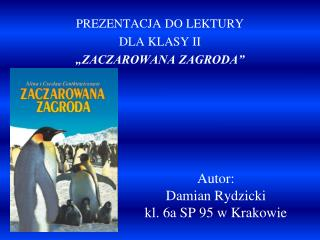 Autor: Damian Rydzicki  kl. 6a SP 95 w Krakowie