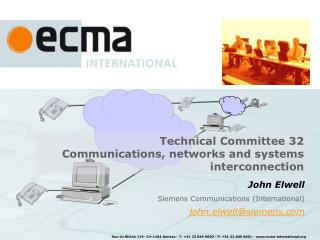 John Elwell Siemens Communications (International) john.elwell@siemens
