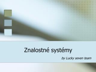 Znalostn é systémy