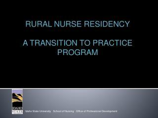 RURAL NURSE RESIDENCY A TRANSITION TO PRACTICE PROGRAM