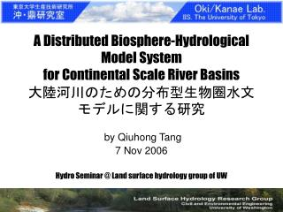 by Qiuhong Tang 7 Nov 2006 Hydro Seminar @ Land surface hydrology group of UW