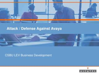 Attack / Defense Against Avaya