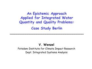 V. Wenzel Potsdam-Institute for Climate Impact Research Dept. Integrated Systems Analysis