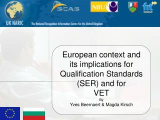 European context and  its implications for Qualification Standards (SER) and for VET By