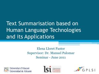 Text Summarisation based on Human Language Technologies and its Applications