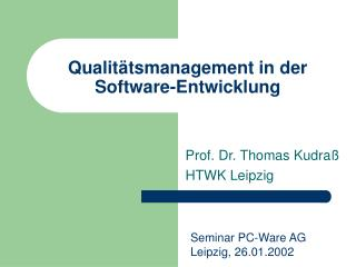 Qualitätsmanagement in der Software-Entwicklung