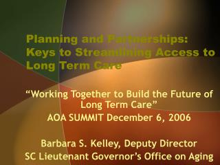 Planning and Partnerships: Keys to Streamlining Access to Long Term Care