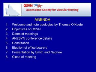 AGENDA Welcome and note apologies by Theresa O'Keefe Objectives of QSVN Dates of meetings