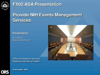 FY02 ASA Presentation  Provide NIH Events Management Services