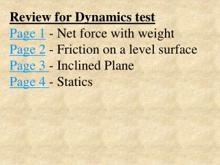 Review for Dynamics test Page 1  - Net force with weight Page 2  - Friction on a level surface