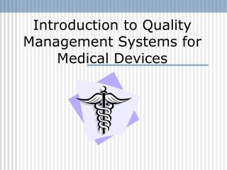 Introduction to Quality Management Systems for Medical Devices