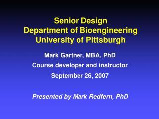 Senior Design Department of Bioengineering  University of Pittsburgh