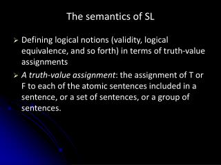 The semantics of SL