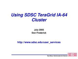 Using SDSC TeraGrid IA-64 Cluster