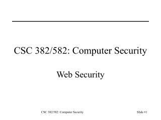 CSC 382/582: Computer Security