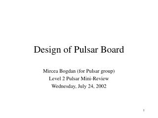 Design of Pulsar Board