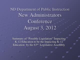 ND Department of Public Instruction New Administrators Conference  August 3, 2012
