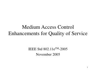 Medium Access Control Enhancements for Quality of Service