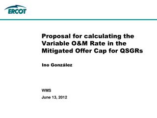 Proposal for calculating the Variable O&M Rate in the Mitigated Offer Cap for QSGRs