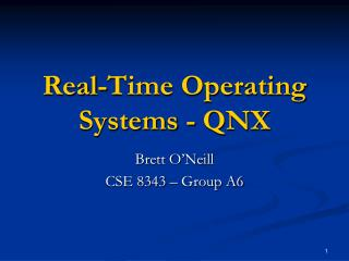 Real-Time Operating Systems - QNX
