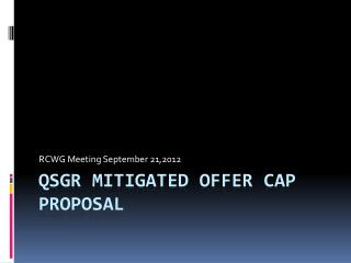 QSGR MITIGATED OFFER CAP PROPOSAL