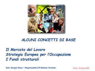 ALCUNI CONCETTI DI BASE Il Mercato del Lavoro Strategia Europea per l'Occupazione