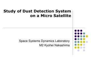 Study of Dust Detection System on a Micro Satellite