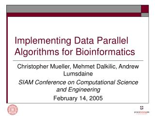 Implementing Data Parallel Algorithms for Bioinformatics
