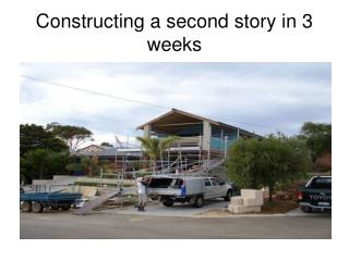 Constructing a second story in 3 weeks