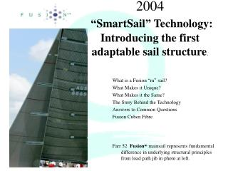 "2004 ""SmartSail"" Technology: Introducing the first adaptable sail structure ."