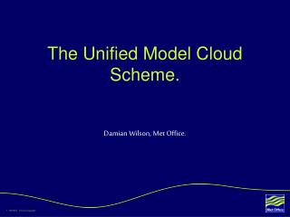 The Unified Model Cloud Scheme.