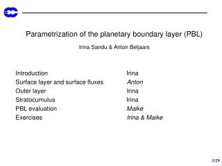 Parametrization of the planetary boundary layer (PBL) Irina Sandu & Anton Beljaars