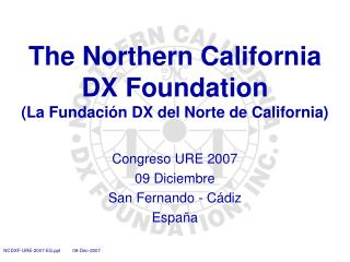 The Northern California DX Foundation (La Fundaci ón DX del Norte de California)