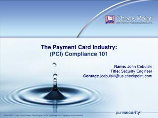 The Payment Card Industry: (PCI) Compliance 101