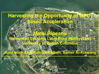 Harvesting the Opportunity of GPU-based Acceleration Matei Ripeanu