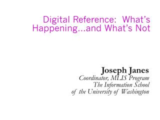 Digital Reference:  What's Happening…and What's Not