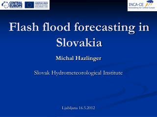 Flash flood forecasting in Slovakia